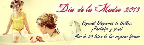 Especial bloggers - Día de la madre 2013